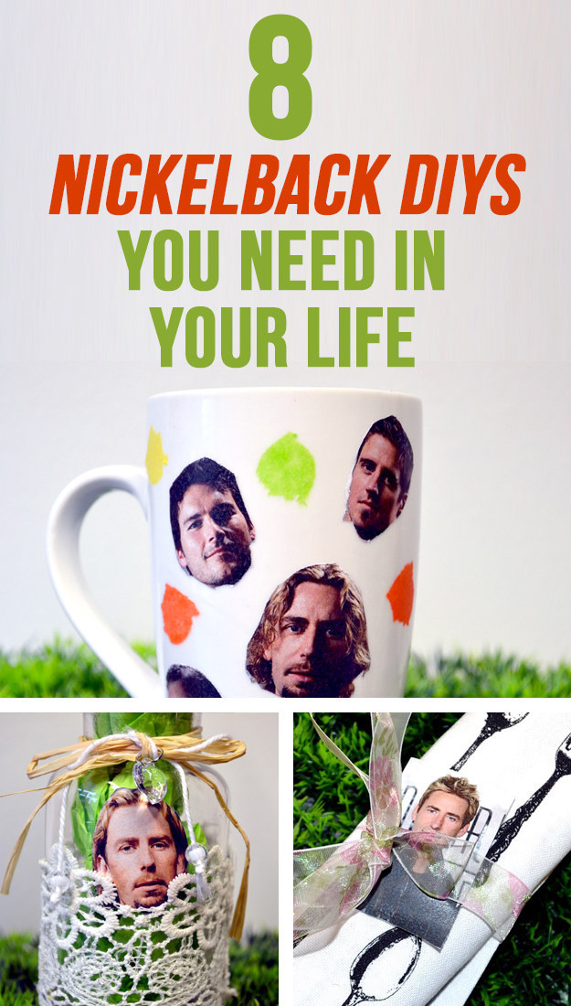 8 Easy Nickelback DIYs You Need In Your Life